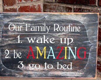 Our Family Routine-rustic chalkboard handpainted sign-18x12
