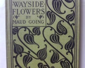 Field, Forest, and Wayside Flowers with Chapters on Grasses, Sedges, and Ferns by Maud Going