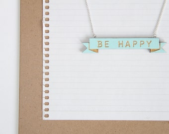 Wooden Laser Cut Banner Necklace - Be Happy