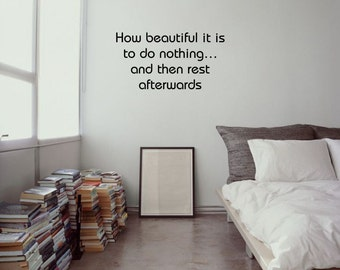 How beautiful it is to DO NOTHING motivational - inspirational sign vinyl wall lettering decal for bedroom livingroom decor (ID: 131008)