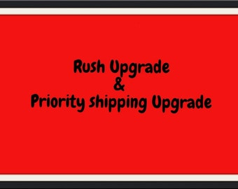 Rush Order Upgrade & Priority shipping upgrade U.S. Only