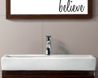 BELIEVE vinyl wall decal sticker bathroom mirror inspirational art Free Shipping