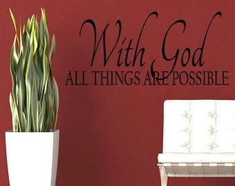 With God All Things are Possible Christian Quote Bible Wall Decal Quote Modern Home Decor Vinyl Sticker (433)