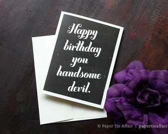 Birthday Card for Him - Happy Birthday Handsome Card - Boyfriend, Husband, Man - Ivory Card