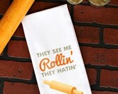 NEW Colors for They See Me Rollin They Hatin Kitchen Towel, Tea Towel, Flour Sack