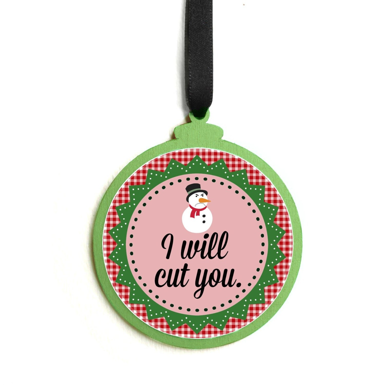 Mature wooden red green rude sarcastic i will cut you for Funny christmas decorations