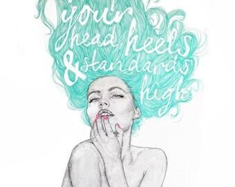 SALE / Keep your head, heels & standards high / Signed print by Niki Pilkington