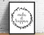 Make It Happen. Motivational Quote Poster. Black and White Typography Print. Minimalist Wall Art. Laurel Wreath Floral Print. Bedroom Decor.