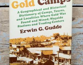 Vintage Book..California Gold Camps..Erwin G. Gudde..1975..Vintage Ghost Town Book..Gold Mining..Historical Dictionary..Trading Centers