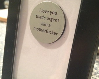 Quote | Magnet | Frame - Love Jones the movie - I Love You That's Urgent like a Motherf*