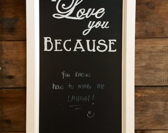 Trimmed in I love you because Chalkboard Sign