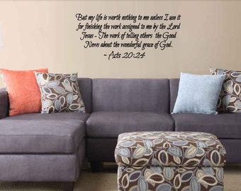 Christian Wall Decal Acts 20:24 - But My LIfe Is Worth Nothing - Scripture Decal- Scripture Decoration- Christian Home