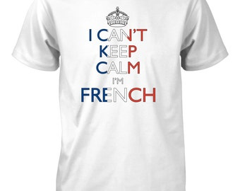 I Can't Keep Calm I'm French Funny T-Shirt for Men