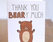Thank You Bear - y Very Much. Pun. Cute Bear. Blank. Funny. Illustration and Lettering. 100% Percent Recycled Paper.