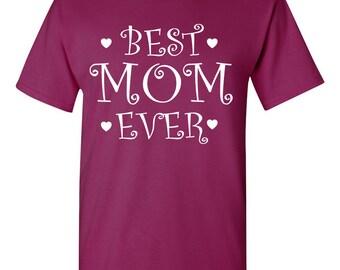 Best Mom Ever tshirt. mothers day tshirt gift for mom gift for mother mother's day gift mother's day present. funny mom tshirt TH-066