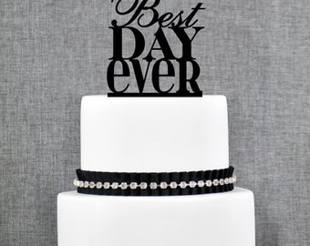 Best Day Ever Wedding Cake Topper in Traditional Fonts – Custom Wedding Cake Topper - (T059)