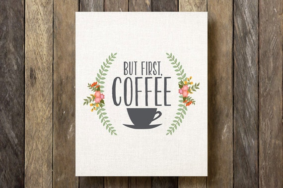 But First, Coffee- Instant Download- Printable Wall Art