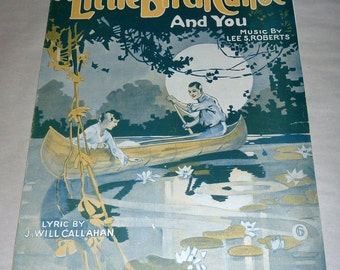 Vintage 1918 Large Sheet Music – A Little Birch Canoe and You