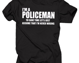 I Am A Policeman T-Shirt Police Gift For Police Shirt Tee