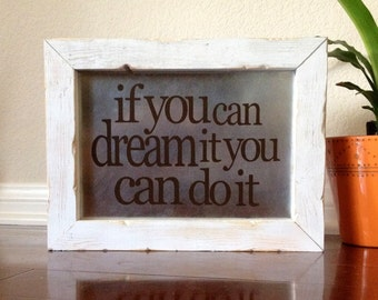 If You Can Dream It You Can Do It Inspirational Quote Sign Walt Disney Quote Inspirational Wood Sign Sayings on Wood Signs