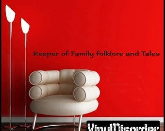 Keeper of Family folklore and Tales - Vinyl Wall Decal - Wall Quotes - Vinyl Sticker - Antiquephotoquotes09ET