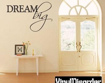 Dream big - Vinyl Wall Decal - Wall Quotes - Vinyl Sticker - Ct046Dreamvii7ET