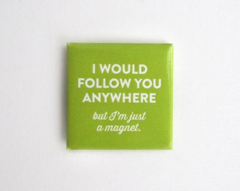 Funny Magnet - I Would Follow You Anywhere