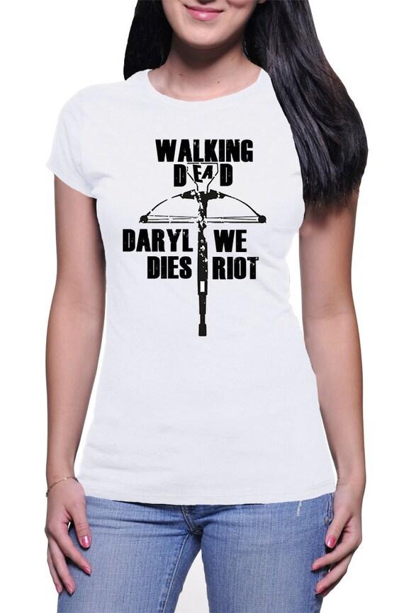 Daryl Dies Shirt Daryl Dies we Riot Tshirt