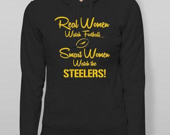 Real Women watch Football, Smart Women Watch the STEELERS Football Hoodie Sweatshirt  S M L XL