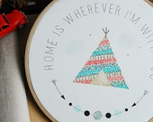 Home is wherever i'm with you, Quote Embroidery Hoop, camping inspiration, Tribal, Original Watercolor Painting,  10''