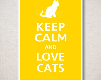 Keep Calm and LOVE CATS Typography Art Print 5x7 (Featured color: Sunflower--choose your own colors)