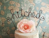 HITCHED Wedding Cake Topper, Rustic Wedding Cake Decoration, Bridal Shower, Engagement Party, Anniversary Party Decoration