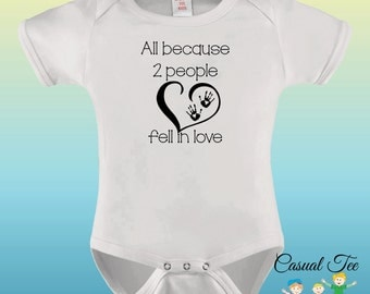 All Because 2 People Fell in Love Baby Bodysuit for the Baby