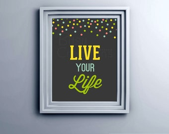 Printable Wall Art Live Your Life Instant Download Typograpy
