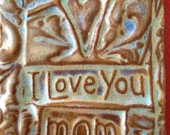 I love you mom handmade earthenware tile by tilesmile