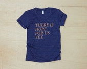 Women's There Is Hope For Us Yet Tee
