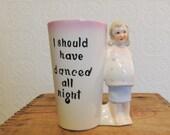 Weird vintage ceramic mug  Pregnant woman, I should have danced all night