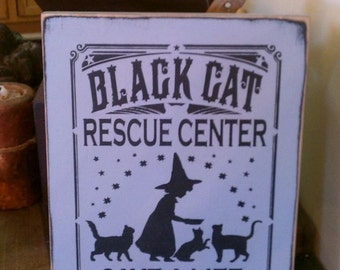 Black Cat Rescue Center Handpainted Primitive WICCA Wood SIgn Halloween Fall NEW RELEASE 2014