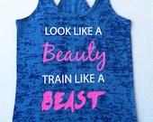 Look Like a Beauty Train Like a Beast Tank Top Workout Burnout Racerback Fitness Work Out Shirt gym wear