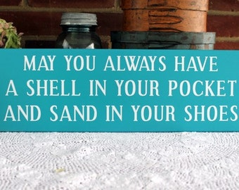Wood Beach Sign May You Always Have A Shell In Your Pocket Summer Beach Cottage Home Decor