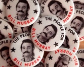 The People For Bill Murray Campaign Button