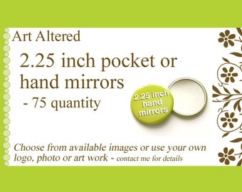 75 Custom Hand Pocket MIRRORS 2.25 inch Image Art Logo party favors baby shower wedding gifts save date stocking stuffer promos flair bridal