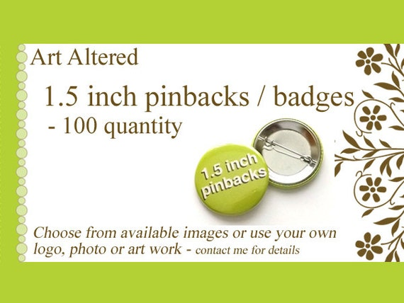 1.5 inch Custom Button PINS PINBACK Badges 100 Image Art Logo reunion party favors shower wedding gift promo stocking stuffer save the  date