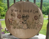 I am a child of God Hoop Stitchery, Hand Stitched Hoop Stitchery, Flowers, Garden, Christian, ATG2OFG,
