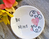 Ceramic Valentine - Be Mine Ring Dish - Last Minute Gift - Ring Bowl - Ring Holder - Trinket Bowl - Jewelry Bowl - Scrolling Heart