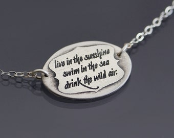 Etched Emerson Quote Necklace - Live in the sunshine swim in the sea drink the wild air