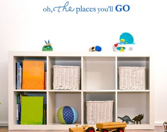Oh the places you'll go - Nursery Toddler Room Decor - Vinyl Lettering - Wall Decal Vinyl - Art Words Decals Graphics Stickers Decals 1715