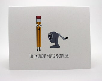 Funny Valentine Card- Life Without You Is Pointless