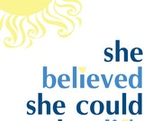 She Believed She Could So She Did. Downloadable Digital Art