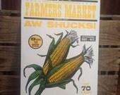 """Farmer's Market """"Aw Shucks"""" Corn Letterpress Poster"""